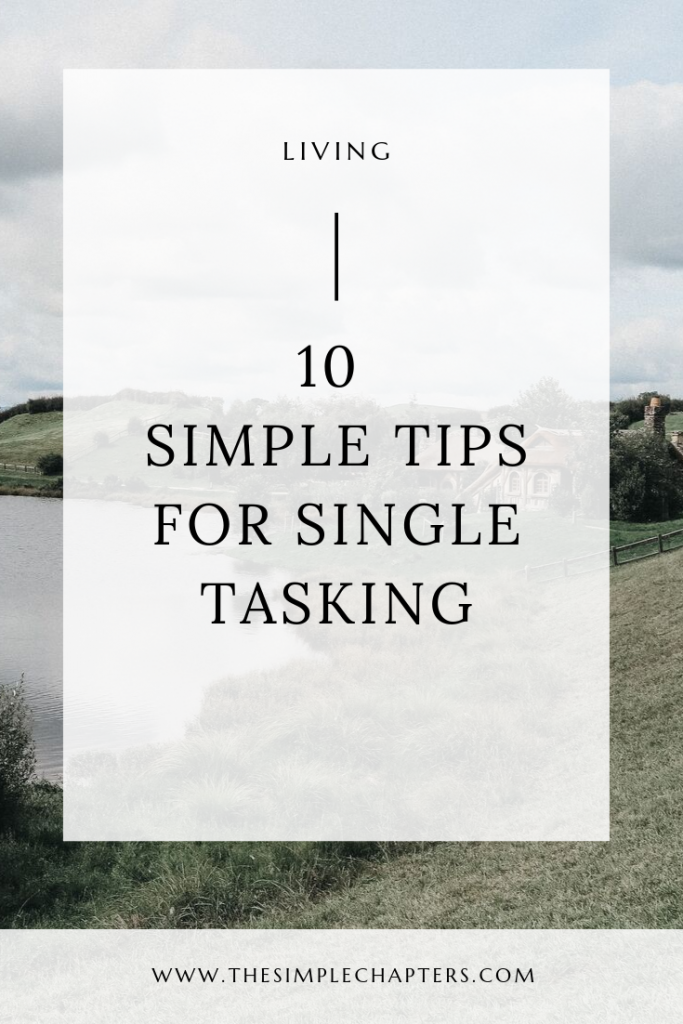 10 Simple Tips for Single Tasking